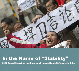 "In the Name of ""Stability"": 2012 Annual Report on the Situation of Human Rights Defenders in China"